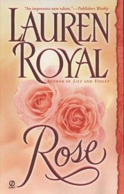 Rose (Flower Trilogy, Bk. 3)