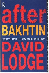 After Bakhtin: Essays on Fiction and Criticism