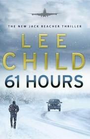 61 Hours (Reacher, Bk 14)