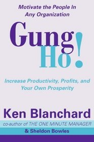 Gung Ho! : Turn on the People in Any Organization