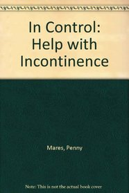In Control: Hel with Incontinence