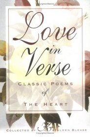 Love in Verse : Classic Poems of the Heart