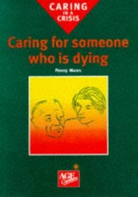 Caring for Someone Who Is Dying (Caring in a Crisis)
