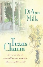 Texas Charm: Love is in the Air Around Houston as Told in Four Complete Novels