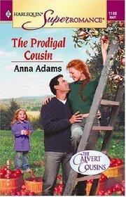 The Prodigal Cousin (Calvert Cousins, Bk 3) (Harlequin Superromance, No 1188)