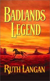 Badlands Legend (Badlands, Bk 2) (Harlequin Historical, No 628)