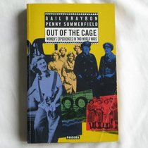 Out of the Cage: Women's Experiences in Two World Wars