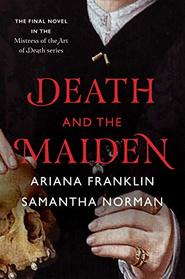 Death and the Maiden (Mistress of the Art of Death)