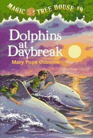 Dolphins at Daybreak (Magic Tree House, Bk 9)
