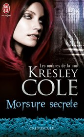 Morsure secrete (A Hunger Like No Other) (Immortals After Dark, Bk 2) (French Edition)