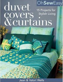 Oh Sew Easy Duvet Covers & Curtains: 15 Projects for Stylish Living (Oh Sew Easy)