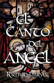 El canto del angel (Spanish Edition) (Historica (Ediciones B))