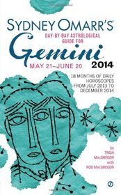 Sydney Omarr's Day-By-Day Astrological Guide for the Year 2014: Gemini (Sydney Omarr's Day By Day Astrological Guide for Gemini)
