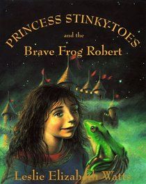 Princess Stinky-Toes and the Brave Frog Robert