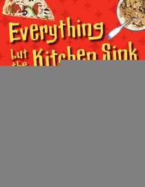 Weird Stuff You Didn't Know About Food (Everything But The Kitchen Sink)