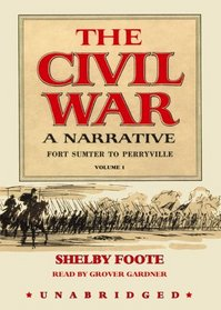The Civil War: A Narrative, Vol. 1 : Fort Sumter to Perryville (Part 1 of 2 parts) [Library Binding]