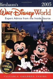Birnbaum's Walt Disney World 2005 : Expert Advice from the Inside Source (Birnbaum's Walt Disney World)