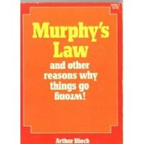 Murphy's Law and Other Reasons Why Things Go Wrong!