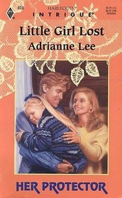 Little Girl Lost (Her Protector) (Harlequin Intrigue, No 438)
