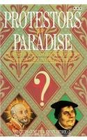 Protestors for Paradise/the Story of Christian Reformers from the Thirteenth to the Twenty-First Century