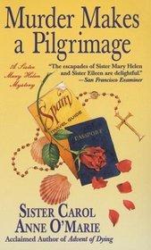 Murder Makes a Pilgrimage (Sister Mary Helen, Bk 5)