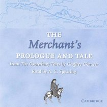 The Merchant's Prologue and Tale CD: From The Canterbury Tales by Geoffrey Chaucer Read by A. C. Spearing