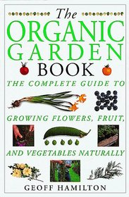 The Organic Garden Book (American Horticultural Society Practical Guides)