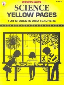Science Yellow Pages: For Students and Teachers (Ip (Nashville, Tenn.), 89-2.)