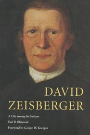 David Zeisberger: A Life Among the Indians