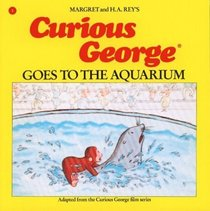 Curious George Goes to the Aquarium (Curious George)