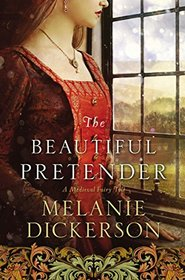 The Beautiful Pretender: A Medieval Fairy Tale