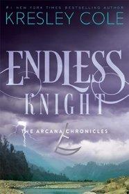 Endless Knight (Arcana Chronicles, Bk 2)