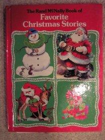 The Rand McNally Book of Favorite Christmas Stories:  The Night Before Christmas, Christmas Joys, The Christmas Snowman, and Noni the Christmas Reindeer