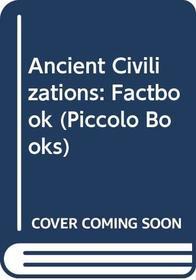 Ancient Civilizations (A Piccolo Factbook)