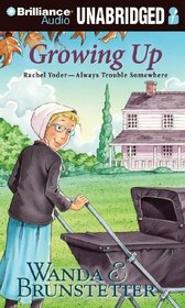 Growing Up (Rachel Yoder  Always Trouble Somewhere)