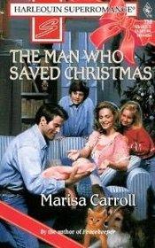 The Man Who Saved Christmas (Harlequin Superromance, No 718)