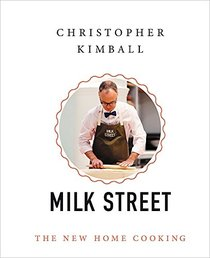 The Milk Street Cookbook: The New Home Cooking? with 125 Bold, Fresh, Easy Recipes