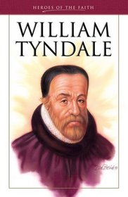William Tyndale: Bible Translator and Martyr (Heroes of the Faith)
