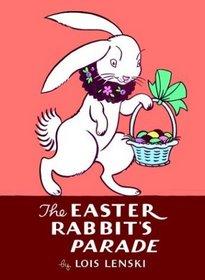 The Easter Rabbit's Parade (Lois Lenski Books)