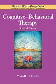 Cognitive Behavioral Therapy (Theories of Psychotherapy)