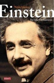 Einstein: Su vida y su universo/ His Life and Universe (Spanish Edition)