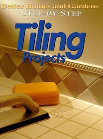 Step-By-Step Tiling Project (Better Homes and Gardens)