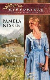 Rocky Mountain Match (Rocky Mountain, Bk 1) (Love Inspired Historical, No 58)