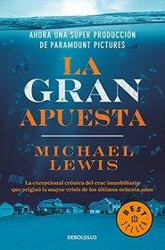 La gran apuesta (The Big Short: Inside the Doomsday Machine) (Spanish Edition)