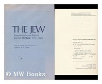 The Jew: Essays from Martin Buber's