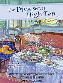 The Diva Serves High Tea (Domestic Diva)