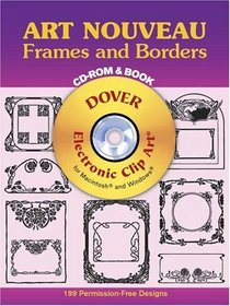 Art Nouveau Frames and Borders CD-ROM and Book (Dover Electronic Clip Art Series)