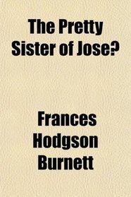 The Pretty Sister of Jose