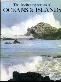 Fascinating Secrets of Oceans and Islands