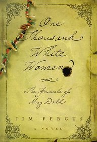 One Thousand White Women : The Journals Of May Dodd